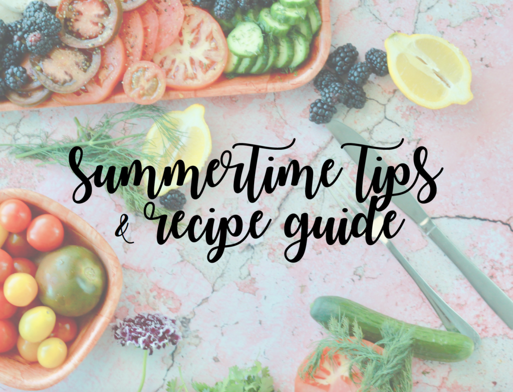 Summertime Tips & Recipe Guide