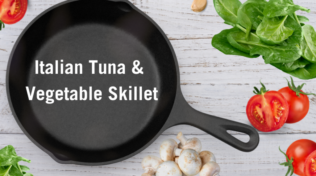 Recipe: Italian Tuna & Vegetable Skillet